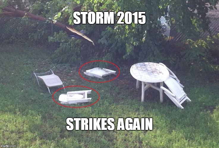Storm 2015 | STORM 2015 STRIKES AGAIN | image tagged in chair,storm,memes | made w/ Imgflip meme maker