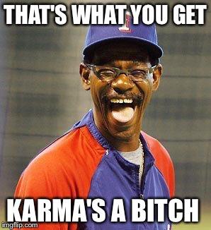 p7b0o image tagged in karma's a bitch,karma,funny,memes,revenge imgflip