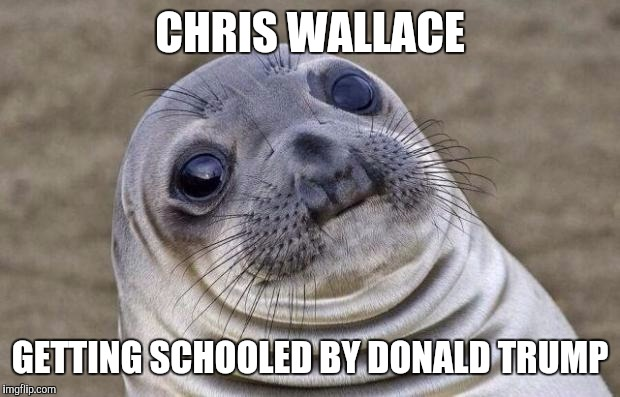 Schooled by trump | CHRIS WALLACE GETTING SCHOOLED BY DONALD TRUMP | image tagged in memes,donald trump | made w/ Imgflip meme maker