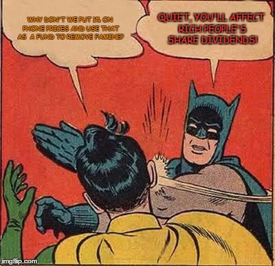 Batman Slapping Robin Meme | WHY DON'T WE PUT 1% ON PHONE PRICES AND USE THAT AS  A FUND TO REMOVE FAMINE? QUIET, YOU'LL AFFECT RICH PEOPLE'S SHARE DIVIDENDS! | image tagged in memes,batman slapping robin | made w/ Imgflip meme maker