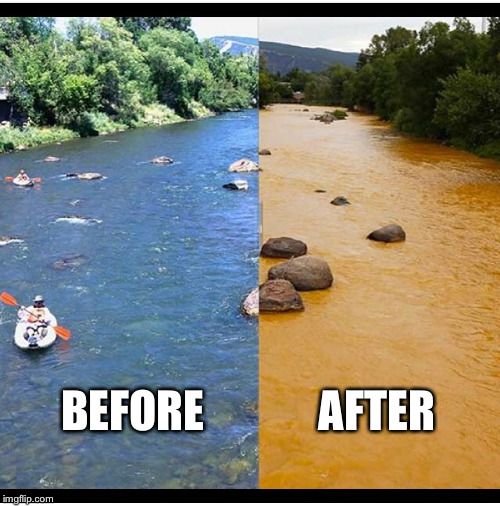 Ruined River | BEFORE             AFTER | image tagged in river,conspiracy,fails | made w/ Imgflip meme maker