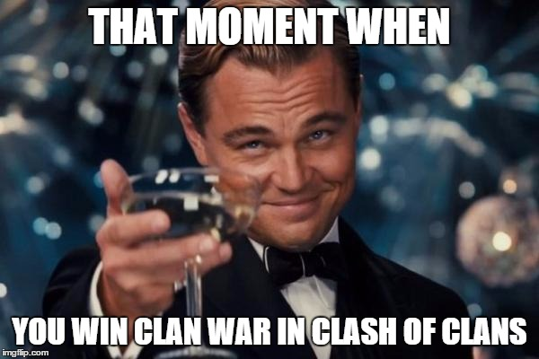 leonardo dicaprio cheers meme that moment when you win clan war in clash of clans