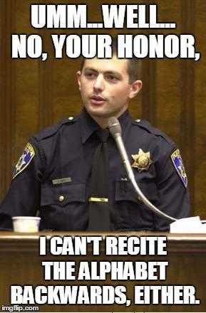 police officer testifying meme imgflip