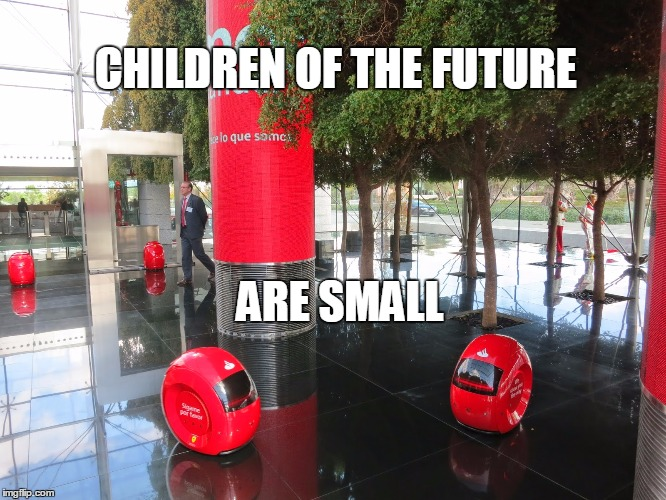 CHILDREN OF THE FUTURE ARE SMALL | made w/ Imgflip meme maker