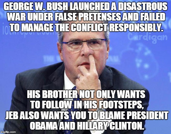 Jeb Bush Nostril Explorer | GEORGE W. BUSH LAUNCHED A DISASTROUS WAR UNDER FALSE PRETENSES AND FAILED TO MANAGE THE CONFLICT RESPONSIBLY. HIS BROTHER NOT ONLY WANTS TO  | image tagged in jeb bush nostril explorer,iraq war,iraq | made w/ Imgflip meme maker