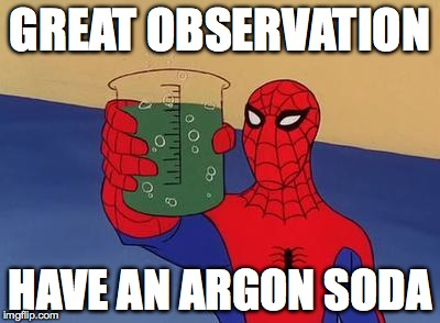 GREAT OBSERVATION HAVE AN ARGON SODA | made w/ Imgflip meme maker