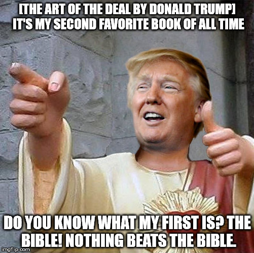 Actual photo from Birch Run, MI. | [THE ART OF THE DEAL BY DONALD TRUMP] IT'S MY SECOND FAVORITE BOOK OF ALL TIME DO YOU KNOW WHAT MY FIRST IS?THE BIBLE! NOTHING BEATS THE BI | image tagged in donald trump,jesus,dogma,buddy christ,sfw,politics | made w/ Imgflip meme maker