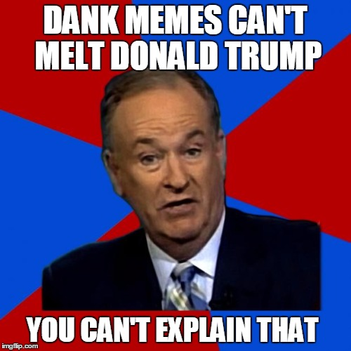 DANK MEMES CAN'T MELT DONALD TRUMP YOU CAN'T EXPLAIN THAT | made w/ Imgflip meme maker