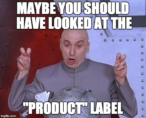 "Dr Evil Laser Meme | MAYBE YOU SHOULD HAVE LOOKED AT THE ""PRODUCT"" LABEL 