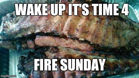 FIRE SUNDAY  | WAKE UP IT'S TIME 4 FIRE SUNDAY | image tagged in fire emblem,isis like a sunday morning | made w/ Imgflip meme maker