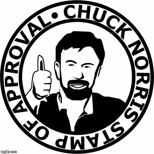 Chuck Norris Stamp Of Approval | . | image tagged in chuck norris stamp of approval | made w/ Imgflip meme maker