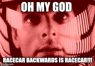 Oh My God Orange | OH MY GOD RACECAR BACKWARDS IS RACECAR!!! | image tagged in memes,oh my god orange | made w/ Imgflip meme maker