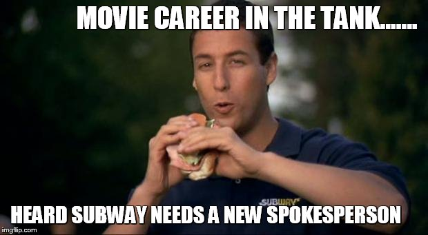 subway spokesman | MOVIE CAREER IN THE TANK....... HEARD SUBWAY NEEDS A NEW SPOKESPERSON | image tagged in happy gilmore subway hole in one,adam sandler,subway,jared | made w/ Imgflip meme maker