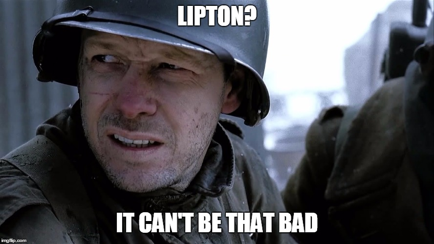 LIPTON? IT CAN'T BE THAT BAD | made w/ Imgflip meme maker