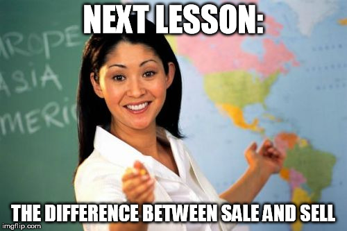 NEXT LESSON: THE DIFFERENCE BETWEEN SALE AND SELL | made w/ Imgflip meme maker