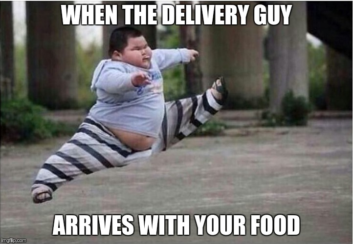 WHEN THE DELIVERY GUY ARRIVES WITH YOUR FOOD