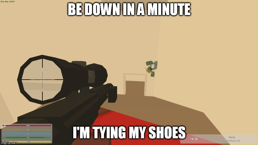 BE DOWN IN A MINUTE I'M TYING MY SHOES | image tagged in unturned,zombie | made w/ Imgflip meme maker