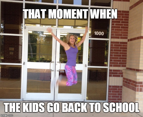 stay at home mom first day of school - Imgflip
