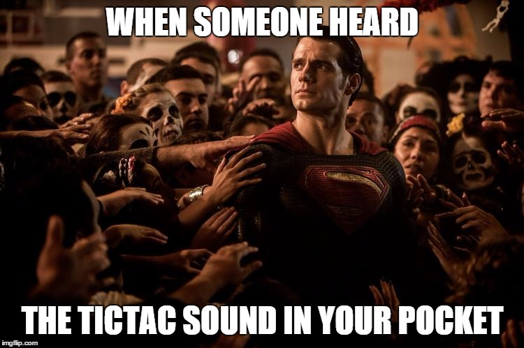 Superman got tictac | WHEN SOMEONE HEARD THE TICTAC SOUND IN YOUR POCKET | image tagged in superman,tic tac,food,dc,hungry,candy | made w/ Imgflip meme maker