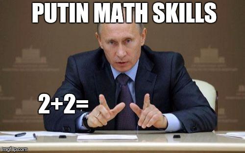 Putin Math Skills Imgflip