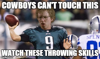 Folean Dynamite | COWBOYS CAN'T TOUCH THIS WATCH THESE THROWING SKILLS | image tagged in memes,folean dynamite | made w/ Imgflip meme maker