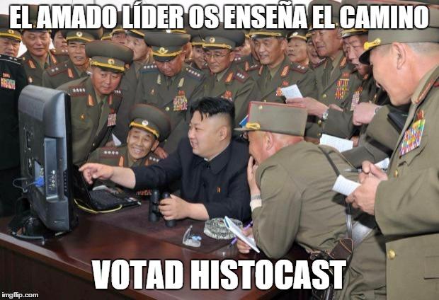El amado líder os enseña el camino, votad HistoCast