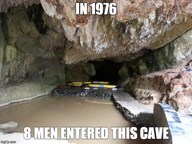 IN 1976 8 MEN ENTERED THIS CAVE | image tagged in cave | made w/ Imgflip meme maker