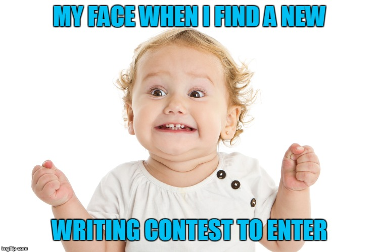 excited writer | MY FACE WHEN I FIND A NEW WRITING CONTEST TO ENTER | image tagged in writer,writing,contest,excited | made w/ Imgflip meme maker