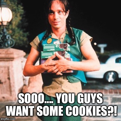 q7mr9 image tagged in girl scouts,anyone who loves cookies,corky romano,Want A Cookie Meme