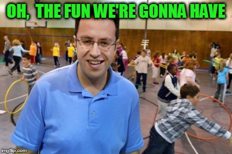 OH,  THE FUN WE'RE GONNA HAVE | image tagged in jared distracted by kids | made w/ Imgflip meme maker