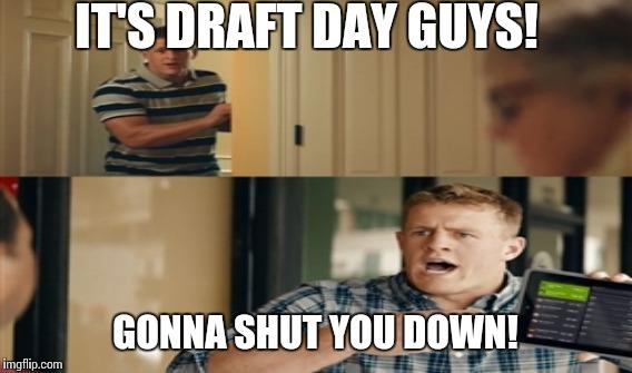qb0zm draft day shut you down imgflip