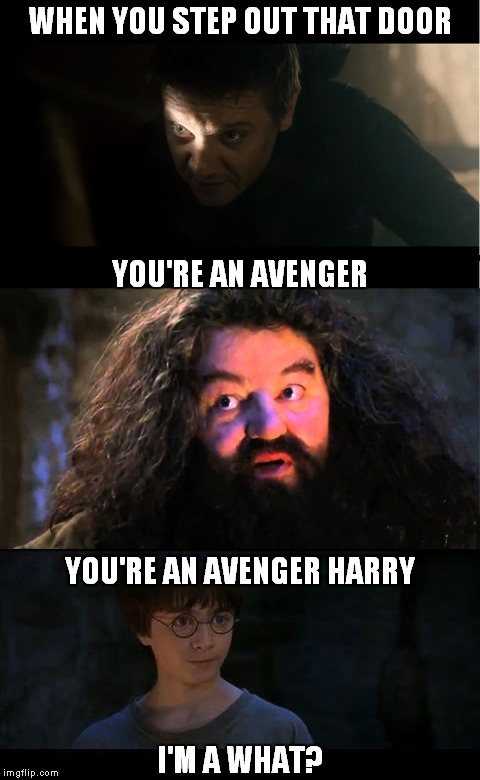 Harry Potter and the Floating City of Sokovia | WHEN YOU STEP OUT THAT DOOR I'M A WHAT? YOU'RE AN AVENGER YOU'RE AN AVENGER HARRY | image tagged in harry potter,hawkeye,when you step out that door,you're a wizard harry,funny | made w/ Imgflip meme maker