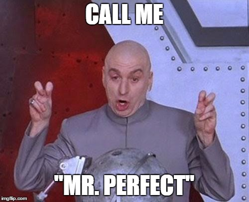"Dr Evil Laser Meme | CALL ME ""MR. PERFECT"" 