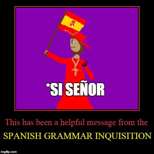 *SI SEÑOR | made w/ Imgflip meme maker