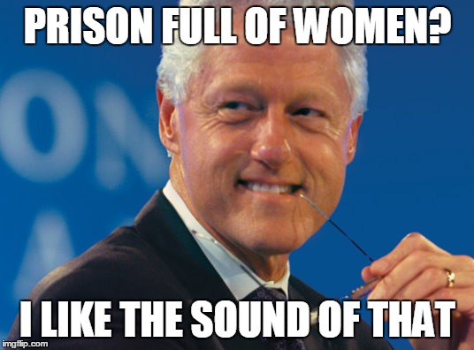 PRISON FULL OF WOMEN? I LIKE THE SOUND OF THAT | made w/ Imgflip meme maker