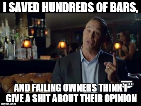 Jon Taffer | I SAVED HUNDREDS OF BARS, AND FAILING OWNERS THINK I GIVE A SHIT ABOUT THEIR OPINION | image tagged in jon taffer,bar rescue,meme,bars,spike,memes | made w/ Imgflip meme maker