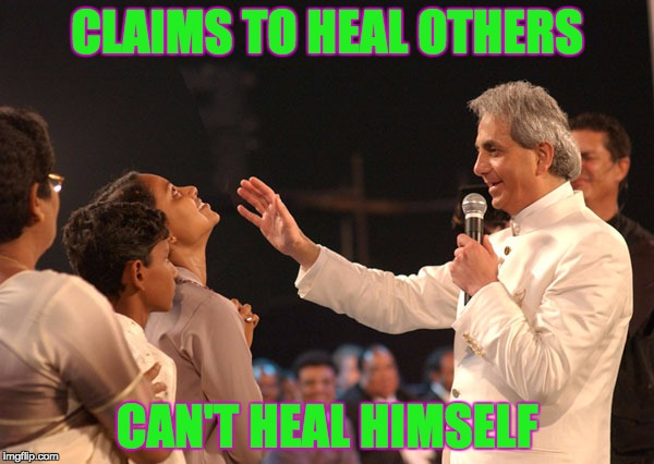 Benny Hinn  | CLAIMS TO HEAL OTHERS CAN'T HEAL HIMSELF | image tagged in benny hinn,false,prophet,health,christianity,christian | made w/ Imgflip meme maker