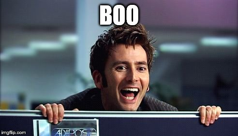 10th Doctor  | BOO | image tagged in 10th doctor | made w/ Imgflip meme maker