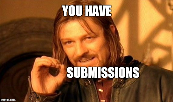 One Does Not Simply Meme | YOU HAVE SUBMISSIONS | image tagged in memes,one does not simply,scumbag | made w/ Imgflip meme maker