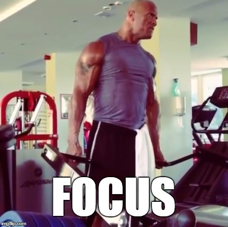 FOCUS | image tagged in the rock focus | made w/ Imgflip meme maker