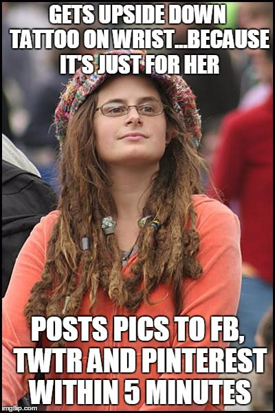 "gets upside down tattoo on wrist because ""It's just for me"" 