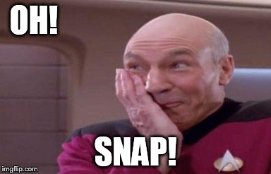 OH! SNAP! | image tagged in picard,snap | made w/ Imgflip meme maker