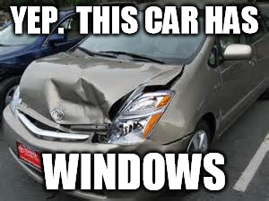 YEP.  THIS CAR HAS WINDOWS | made w/ Imgflip meme maker