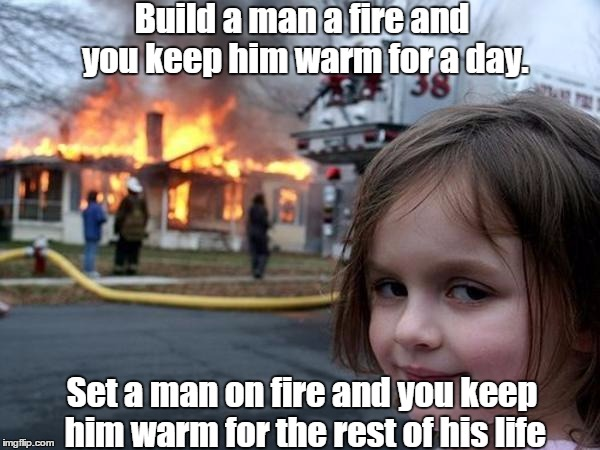 Attractive Girl House On Fire | Build A Man A Fire And You Keep Him Warm For