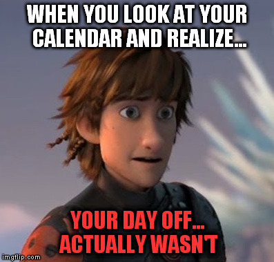 qtr4v image tagged in memes,horrified hiccup,work life imgflip