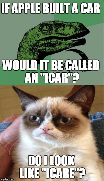 "IF APPLE BUILT A CAR DO I LOOK LIKE ""ICARE""? WOULD IT BE CALLED AN ""ICAR""? 