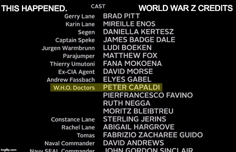 THIS HAPPENED. WORLD WAR Z CREDITS | image tagged in wwz credits | made w/ Imgflip meme maker