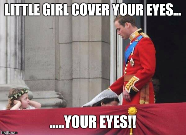 LITTLE GIRL COVER YOUR EYES... .....YOUR EYES!! | image tagged in kneel,confused little girl | made w/ Imgflip meme maker