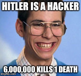 Battlefied | HITLER IS A HACKER 6,000,000 KILLS 1 DEATH | image tagged in battlefied | made w/ Imgflip meme maker