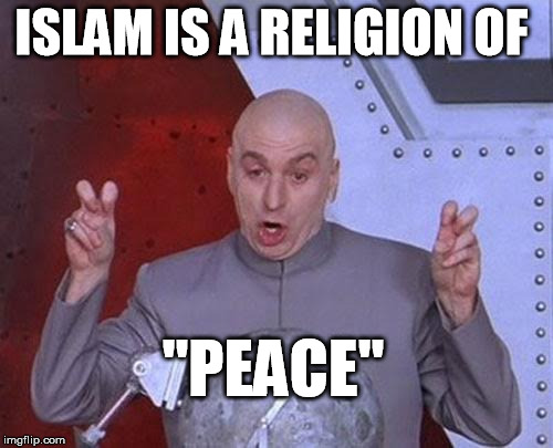 "Dr Evil Laser Meme | ISLAM IS A RELIGION OF ""PEACE"" 